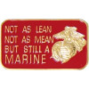 14298 - Not As Lean Not As Mean But Still A Marine Pin