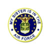 14507 - My Sister Is In The Air Force Emblem Pin