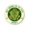 14619 - My Mom Is In The Army Insignia Pin