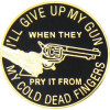 14986 - I'll Give Up My Gun Pin