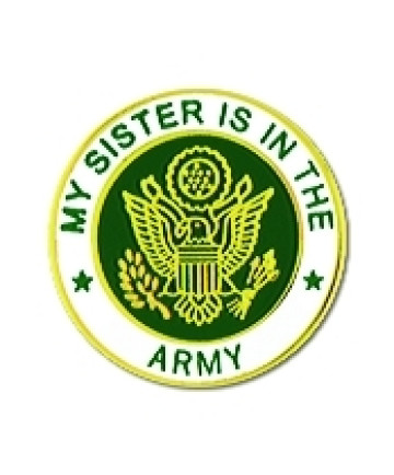 14505 - My Sister Is In The Army Insignia Pin