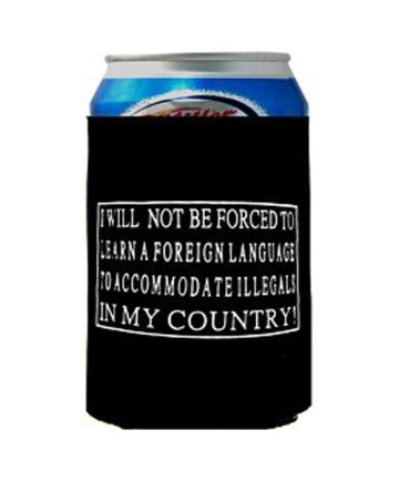 """Can Cooler """"I will not be forced to learn a foreign language""""-23700"""