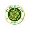 14620 - My Dad Is In The Army Insignia Pin