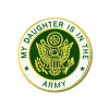 15986 - My Daughter Is In The Army Insignia Pin