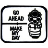 FL84 - Go Ahead Make My Day Small Patch